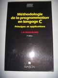 Méthodologie de la programmation en langage C - Principes et applications