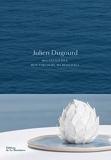 Julien Dugourd. Mes pâtisseries, mon parcours, ma résilience