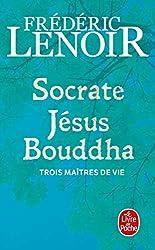 Socrate, Jésus, Bouddha de Frédéric Lenoir