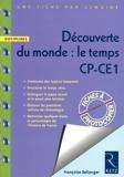 Découverte du monde - Le temps CP-CE1 : Fiches à photocopier ; programmes 2008 de Françoise Bellanger (13 mai 2009) Broché - 13/05/2009