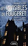Les Invisibles de Fougeret - L'histoire du château le plus hanté de France