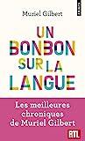 Un bonbon sur la langue. On n'a jamais fini de découvrir le français!
