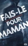 Fais-le pour maman (Hors collection) - Format Kindle - 9,99 €