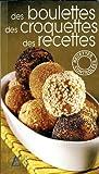Des boulettes, des croquettes, des recettes