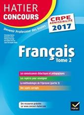 Hatier Concours CRPE 2017 - Français Tome 2 - Epreuve écrite d'admissibilité - de Véronique Boiron