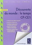Découverte du monde - Le temps CP-CE1 : Fiches à photocopier ; programmes 2008 by Françoise Bellanger (2009-05-13) - Retz - 13/05/2009