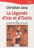 La légende d'Isis et d'Osiris - Ou la victoire de l'Amour sur la mort - Maison de vie éditeur - 04/10/2010