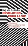 Révolution pour la vie - Philosophie des nouvelles formes de contestation