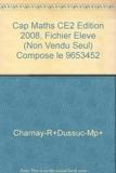 Cap Maths CE2 Edition 2008, Fichier Eleve (Non Vendu Seul) Compose le 9653452 de Charnay-R+Dussuc-Mp+ (2008) Broché
