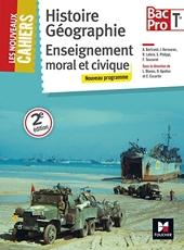 Les Nouveaux Cahiers - Histoire-Géographie-EMC - Tle BAC PRO de Laurent Blanès