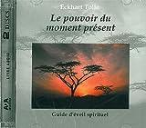 Le pouvoir du moment présent - Guide d'éveil spirituel (2 CD Livre Audio) - ADA - 06/02/2003