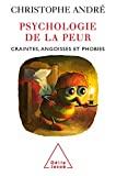 Psychologie de la peur - Craintes, angoisses et phobies - Format Kindle - 11,99 €