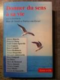 Donner du sens à sa vie (Marc de Smedt et Patrice Van Eersel) Livre + CD - Le Grand livre du mois - 01/01/2011