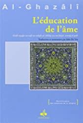 L'éducation de l'âme d'Abû-Hâmid Al-Ghazâlî
