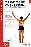 Ma séance pour avoir un bon dos - 10 exercices pour détendre et muscler votre dos de Jean-Paul Pes (15 juin 2009) Broché - 15/06/2009