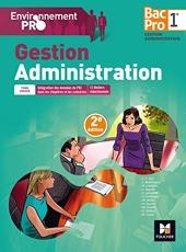 Environnement Pro - Gestion-Administration - 1re BAC PRO GA de Catherine Joliclercq