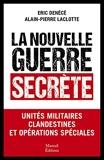 La nouvelle guerre secrète - Unités militaires clandestines et opérations spéciales