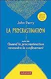 La procrastination - Suivi de Quand la procrastination rencontre le confinement