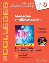 Médecine cardio-vasculaire - Réussir les ECNi de Collège National des enseignants de cardiologie