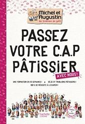 Passez votre CAP de Pâtisserie avec Michel et Augustin - Les Trublions de Michel et Augustin