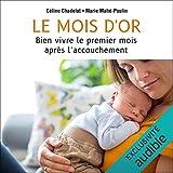 Le mois d'or. Mieux vivre le premier mois après l'accouchement - Format Téléchargement Audio - 14,95 €