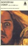 L'Idiot, volume 2, livres 3 et 4 by Fédor Dostoïevski André Markowicz(2001-11-30) - Actes Sud - 01/01/2001