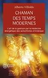 Chaman des temps modernes - L'art de la guérison par la médecine énergétique des autochtones d'Amérique - Format Kindle - 7,99 €