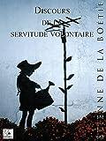 Discours sur la servitude volontaire - Format Kindle - 0,99 €
