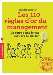 Les 110 règles d'or du management - Un autre point de vue sur l'art de diriger de Richard Templar