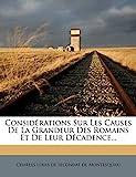 Considérations Sur Les Causes De La Grandeur Des Romains Et De Leur Décadence... - Nabu Press - 19/04/2012