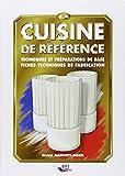 La cuisine de référence - Techniques et préparations de base, fiches techniques de fabrication