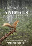 The Inner Life of Animals - Surprising Observations of a Hidden World - Bodley Head - 19/10/2017