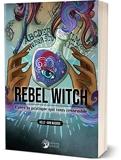 Rebel Witch - Créez la pratique qui vous ressemble