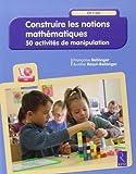 Construire les notions mathématiques (+ CD-Rom) de Françoise Bellanger (5 mars 2015) Broché