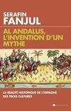 Al Andalus, l'invention d'un mythe - La réalité historique de l'Espagne des trois cultures - Format Kindle - 14,99 €