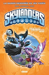 Skylanders - Tome 05 - Le retour du Roi Dragon (2ème partie) de Ron Marz