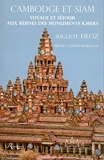 Cambodge et Siam - Voyage et séjour aux ruines des monuments kmers