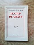 Le Coup De Grace - Editions Gallimard - 12/11/1953