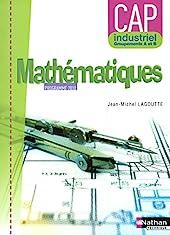 Mathématiques - CAP industriel Groupement A et B de Jean-Michel Lagoutte