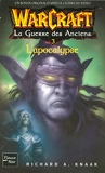WarCraft, Tome 6 - La Guerre des Anciens : Tome 3, L'Apocalypse