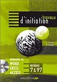 Travaux d'initiation sur logiciels Microsoft Office - Windows 95 - Word - Excel - Access, versions 7&97