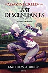 An Assassin's Creed series © Last descendants, Tome 02 - La tombe du khan de Matthew J. Kirby