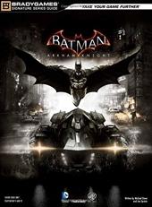 Batman - Arkham Knight Signature Series Guide de Prima Games
