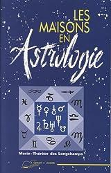 Les maisons en astrologie de Marie-Thérèse Des Longchamps