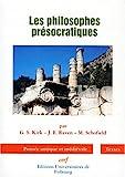 Les philosophes présocratiques - Une histoire critique...