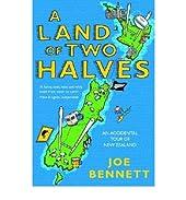 (A Land of Two Halves: An Accidental Tour of New Zealand) By Joe Bennett (Author) Paperback on (May , 2005) de Joe Bennett