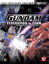 Mobile Suit Gundam - Federation vs. Zeon? Official Strategy Guide de Phillip Marcus