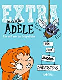 Extra Mortelle Adèle T1 - Une nuit avec ma baby sittrice - Bayard Jeunesse - 05/06/2014
