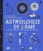 Astrologie de l'âme - Découvrez votre mission de vie de Julie Gorse