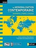 La mondialisation contemporaine - Rapports de force et enjeux - Prépas ECG